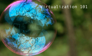 Virtualization 101
