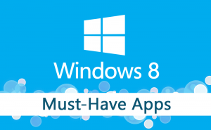 Must-Have Apps for Windows 8